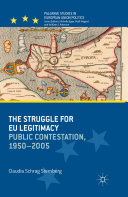 The Struggle for EU Legitimacy: Public Contestation, 1950-2005