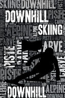 Downhill Skiing Journal  Cool Blank Lined Downhill Skiing Lovers Notebook for Skier and Coach