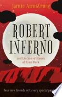 Robert Inferno and the Sacred Stones of Ayers Rock