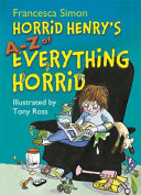 Horrid Henry s a   Z of Everything Horrid