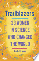 Trailblazers  33 Women in Science Who Changed the World Book PDF