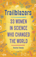 Trailblazers: 33 Women in Science Who Changed the World [Pdf/ePub] eBook