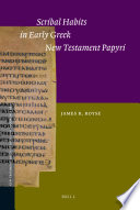 Scribal Habits in Early Greek New Testament Papyri