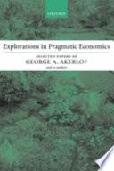 Explorations in Pragmatic Economics
