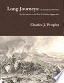 Long Journeys  An American Tale from the Revolution to the War of Northern Aggression