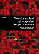 Theoretical Studies of Spin Dependent Transport Phenomena