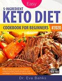 Easy Keto Diet Cookbook for Beginners  2020