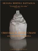 """""""Cristalli & esseri umani. Una connessione energetica"""" - Vol. 1 del trittico """"Cristalli per la vita"""""""