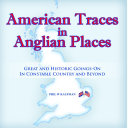 American Traces in Anglian Places