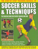 The Step-by-Step Training Manual of Soccer Skills and Techniques