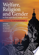 Welfare Religion And Gender In Post Apartheid South Africa