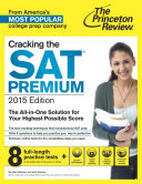 Cracking the SAT Premium Edition with 8 Practice Tests 2015