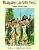 The Campaigns of the British Army at Washington and New Orleans 1814-1815 Pdf/ePub eBook