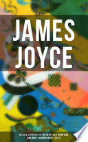 James Joyce Ulysses A Portrait Of The Artist As A Young Man Dubliners Chamber Music Exiles