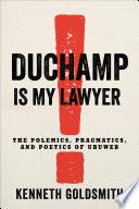 Duchamp Is My Lawyer