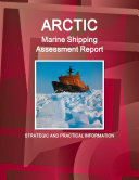 Arctic Marine Shipping Assessment Report  Strategic and Practical Information