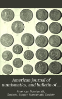 Pdf American Journal of Numismatics, and Bulletin of American Numismatic and Archæological Societies