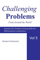 Challenging Problems from Around the World Vol  5