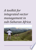 A Toolkit For Integrated Vector Management In Sub Saharan Africa