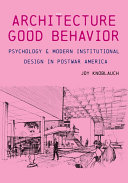The Architecture of Good Behavior