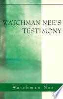 Watchman Nee s Testimony