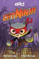 Cat Ninja  Cat Ninja Book 1