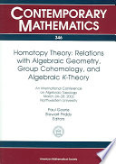 Homotopy Theory  Relations with Algebraic Geometry  Group Cohomology  and Algebraic  K  Theory