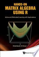 Hands On Matrix Algebra Using R