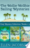 The Mollie McGhie Sailing Mysteries: Cozy Mystery Collection Books 1-3