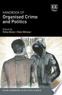 Handbook Of Organised Crime And Politics