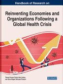 Handbook of Research on Reinventing Economies and Organizations Following a Global Health Crisis