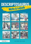 Descriptosaurus: Myths & Legends