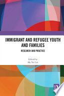 Immigrant and Refugee Youth and Families