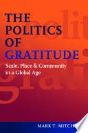 The Politics of Gratitude Book PDF