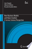 New Business Models and Value Creation  A Service Science Perspective Book