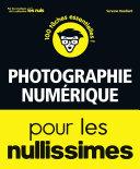 La Photo numérique pour les Nullissimes