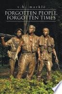 FORGOTTEN PEOPLE  FORGOTTEN TIMES