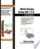 Mold Design Using NX 11 0  A Tutorial Approach