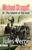 Pdf Michael Strogoff; Or, The Courier of the Czar Telecharger