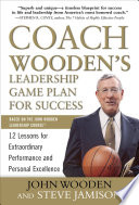 Coach Wooden s Leadership Game Plan for Success  12 Lessons for Extraordinary Performance and Personal Excellence