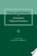 Theory and Practice in Aristotle's Natural Science