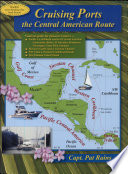 """Cruising Ports: The Central American Route"" by Patricia Miller Rains, Patricia Miller"