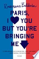 Paris, I Love You but You're Bringing Me Down by Rosecrans Baldwin PDF