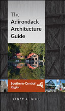 The Adirondack Architecture Guide  Southern Central Region
