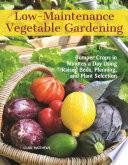 Low Maintenance Vegetable Gardening
