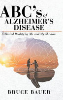 ABC s of Alzheimers Disease
