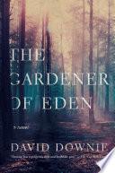 The Gardener of Eden  A Novel Book