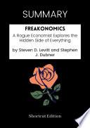 SUMMARY   Freakonomics  A Rogue Economist Explores The Hidden Side Of Everything By Steven D  Levitt And Stephen J  Dubner Book