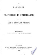 A Handbook for Travellers in Switzerland and the Alps of Savoy and Piedmont