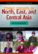 Ethnic Groups Of North East And Central Asia An Encyclopedia Book